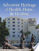Adventist Heritage of Health  Hope  and Healing