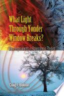 What Light Through Yonder Window Breaks