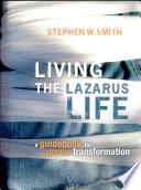 Living the Lazarus Life