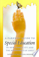 A Parents  Guide to Special Education in New York City and the Metropolitan Area