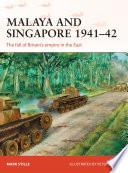 Malaya and Singapore 1941   42