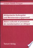 Afrikanische Kulturgüter und Monetarisierungsprozess