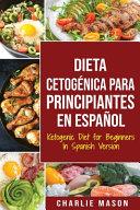 Dieta Cetog Nica Para Principiantes En Espa Ol Ketogenic Diet For Beginners In Spanish Version