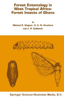 Forest entomology in West Tropical Africa  Forest insects of Ghana For Me To Write The Foreword To