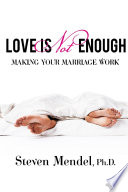 Love Is Not Enough Making Your Marriage Work