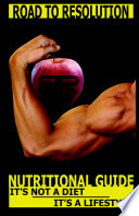 Road to Resolution: The Nutritional Guide (B&W Edition)