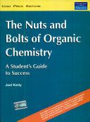 The Nuts And Bolts Of Organic Chemistry  A Student S Guide To Success