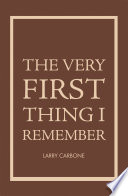 The Very First Thing I Remember Book PDF