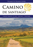 Camino De Santiago   Village to Village Guide