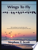 Wings to Fly  Your Daily Lift Off to Soar to Greater Heights