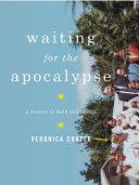 Waiting for the Apocalypse  A Memoir of Faith and Family