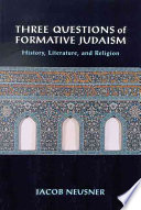 The Three Questions of Formative Judaism