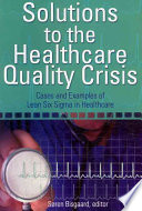 Solutions to the Healthcare Quality Crisis