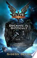 Elite Dangerous: Docking is Difficult