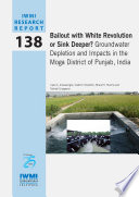Bailout with white revolution or sink deeper?: groundwater depletion and impacts in the Moga District of Punjab, India