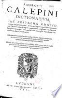 Ambrosii Calepini Dictionarium    Adiuncta sunt postremo Pauli Manutij    Additamenta
