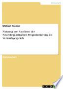 Nutzung von Aspekten der Neurolinguistischen Programmierung im Verkaufsgespräch
