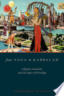 From Yoga to Kabbalah And To Religion Itself Traditional Religious Teachings Are