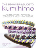 The Beginner s Guide to Kumihimo