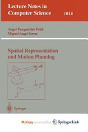 Spatial Representation and Motion Planning