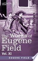The Works of Eugene Field Vol. XI: Sharps and Flats