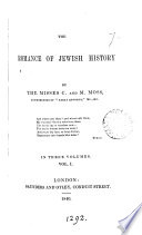 The romance of Jewish history  by the misses C  and M  Moss