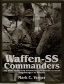 Waffen-SS Commanders : successful and influental combat formations...