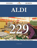 Aldi 229 Success Secrets   229 Most Asked Questions on Aldi   What You Need to Know