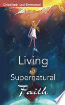 Living In Supernatural Faith