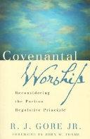 Covenantal Worship