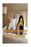 A Swinger s Dream Erotic Stories