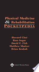 Physical Medicine And Rehabilitation Pocketpedia : tool for the busy resident or clinician. it...