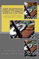 Guide de Réparation Ordinateur Portable Complet; y Compris la Réparation de Comp