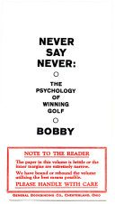 NEVER SAY NEVER  THE PSYCHOLOGY OF WINNING GOLF