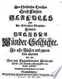 Des christlichen Teutschen Groß-Fürsten Herkules und der Böhmischen königl. Fräulein Valiska Wunder-Geschichte in 8 Bücher abgefasset