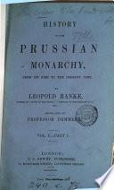History of the Prussian monarchy  tr   from Neun B  cher preussischer Geschichte  by prof   F C F   Demmler