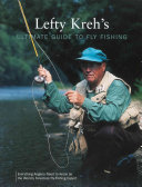 Lefty Kreh s Ultimate Guide to Fly Fishing