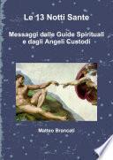 Le 13 Notti Sante   Messaggi dalle Guide Spirituali e dagli Angeli Custodi
