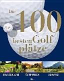 Die 100 besten Golfplätze