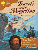 Oxford Reading Tree  Stage 8  True Stories  Travels With Magellan  The Story of Ferdinand Magellan