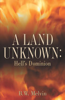 A Land Unknown  Hell s Dominion
