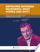Improving Bayesian Reasoning: What Works And Why? : somewhat of a misnomer. bayesian reasoning...