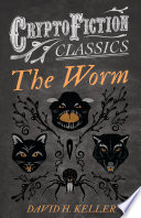 The Worm  Cryptofiction Classics   Weird Tales of Strange Creatures