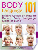 Body Language 101 Expert Advice On How To Detect Body Language Signs Of Lying
