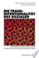 Die Transintentionalität des Sozialen