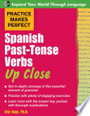 Practice Makes Perfect  Spanish Past Tense Verbs Up Close