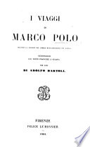 I Viaggi di Marco Polo     reintegrati col testo francese a stampa per cura di A  Bartoli
