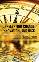 Unrelenting Change  Innovation  and Risk