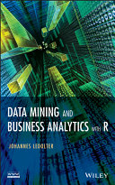 Data Mining and Business Analytics with R Amount Of Data Requires Easily Accessible Robust Computational