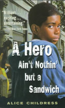 A Hero Ain't Nothin' But A Sandwich : to becoming a confirmed heroin addict...